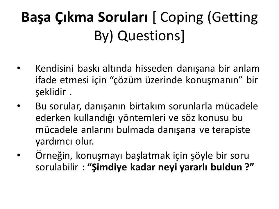 Başa Çıkma Soruları [ Coping (Getting By) Questions]